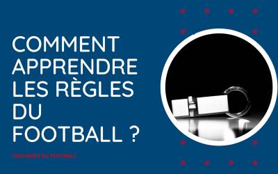 Comment apprendre les règles du football ?